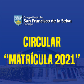 Circular: Matrículas 2021