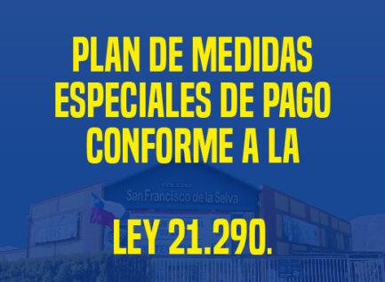 Plan de Medidas Especiales de Pago conforme a la  Ley 21.290.